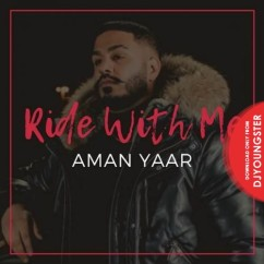 Ride With Me song download by Aman Yaar