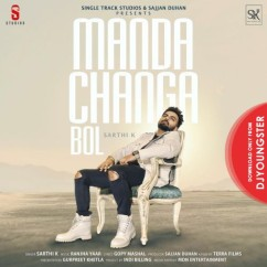 Manda Changa Bol song download by Sarthi K