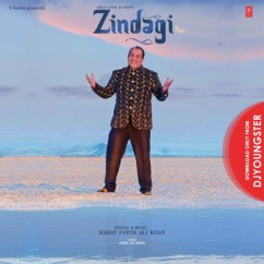 Zindagi song download by Rahat Fateh Ali Khan