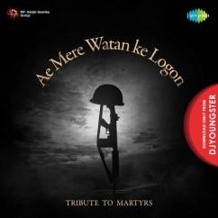 Ae Mere Watan Ke Logon song download by Lata Mangeshkar