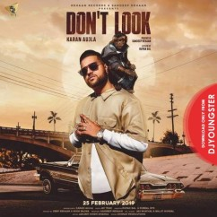 Dont Look song download by Karan Aujla