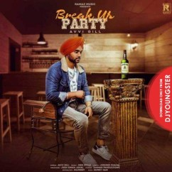 Breakup Party song download by Avvi Gill
