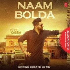 Naam Bolda song download by Rishi Kanda