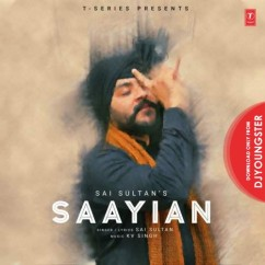 Saayian song download by Sai Sultan