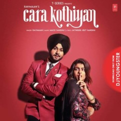 Cara Kothiyan song download by Ravmaan