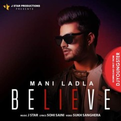 Believe song download by Mani Ladla
