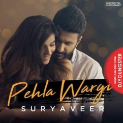 Pehla Wargi song download by Suryaveer