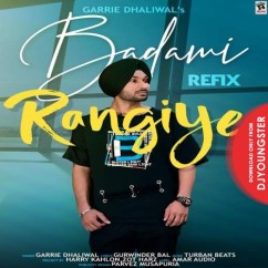 Badami Rangiye Refix song download by Garrie Dhaliwal