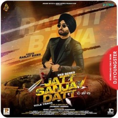Jatt Sanjay Dutt song download by Ranjit Bawa