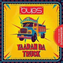 Yaaran Da Truck song download by Bups Saggu