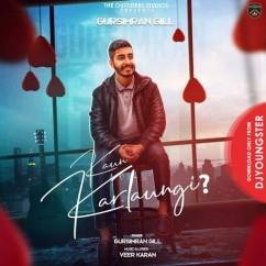 Kaun Karlaungi song download by Gursimran Gill