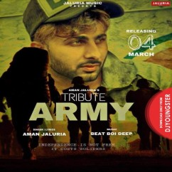 Tribute To Army Punjabi song download by Aman Jaluria