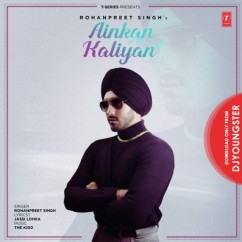 Ainkan Kaliyan song download by Rohanpreet Singh