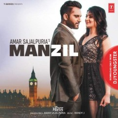 Manzil song download by Amar Sajaalpuria