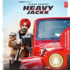 Heavy Jackk song download by Upkar Sandhu