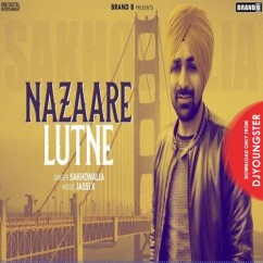Nazaare Lutne song download by Sakhowalia