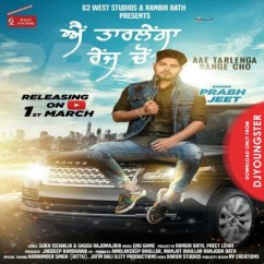 Ae Tarlainga Range Cho song download by Prabh Jeet