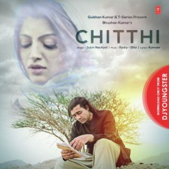 Chitthi song download by Jubin Nautiyal
