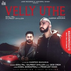Velly Uthe song download by Sanj Pal