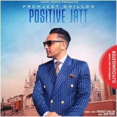 Positive Jatt song download by Premjeet Dhillon