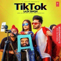 Tik Tok song download by Ladi Singh