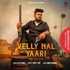 Velly Nal Yaari song download by Love Mand