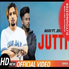 Jutti song download by Akay