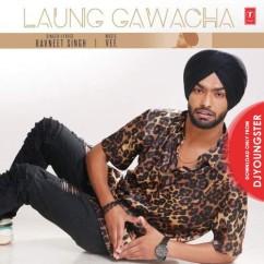 Laung Gawacha Ravneet Singh mp3