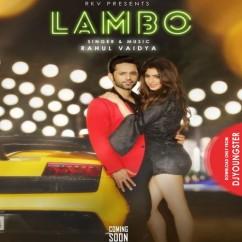 Lambo song download by Rahul Vaidya