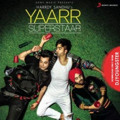 Yaarr Superstaar song download by Hardy Sandhu