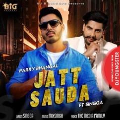 Jatt Sauda song download by Parry Bhangal