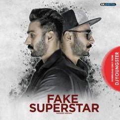 Fake Superstar song download by Hardeep Grewal