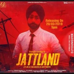 Jattland song download by Taran Saggu