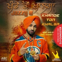 Khande Ton Khalsa song download by Jazzy B