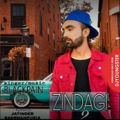 Zindagi 2 song download by Blackpain