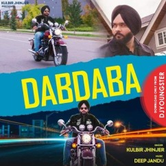 Dabdaba song download by Kulbir Jhinjer