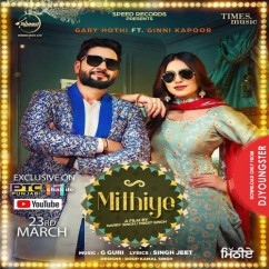 Mithiye song download by Gary Hothi