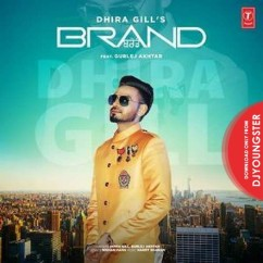 Brand song download by Dhira Gill