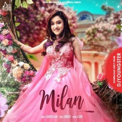 Milan song download by Tanishq Kaur