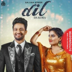 Dil Da Kora song download by Sajjan Adeeb
