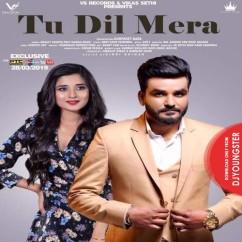 Tu Dil Mera song download by Manjit Sahota