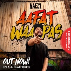 Aafat Waapas song download by Naezy