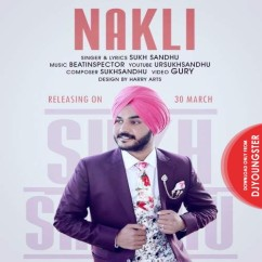 Nakli song download by Sukh Sandhu
