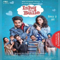 Ishq De Bulle (Tittle Track) song download by Amar Sandhu