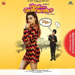 How Many Girlfriends song download by Akira
