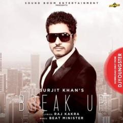 Break Up song download by Surjit Khan