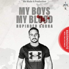 My Boys My Blood song download by Rupinder Gurna