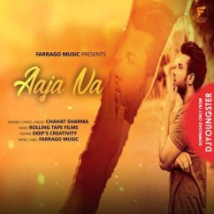 Aaja Na song download by Chahat Sharma