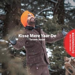 Kisse Mere Yaar De song download by Tarsem Jassar