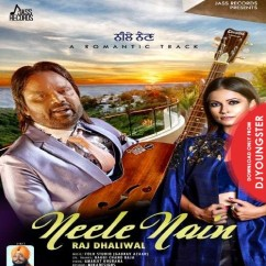 Neele Nain song download by Raj Dhaliwal